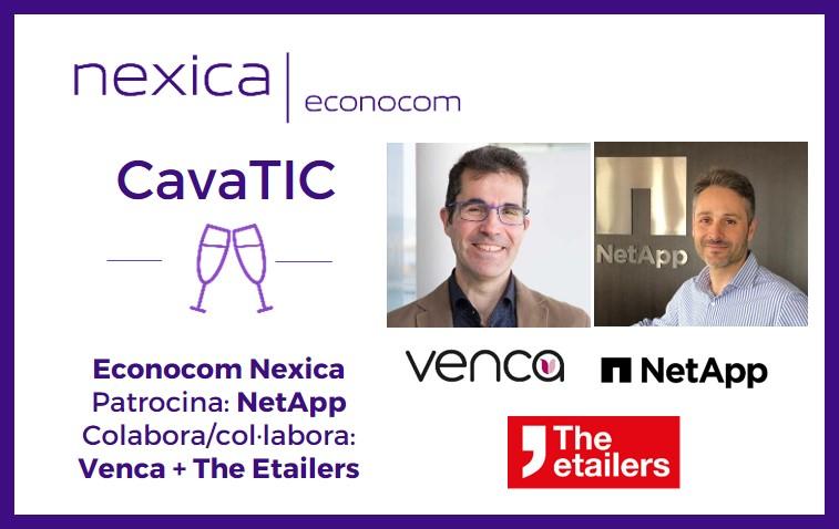 CavaTIC Econocom Nexica, con NetApp y Venca: sobre ecommerce y sobre ciberseguridad