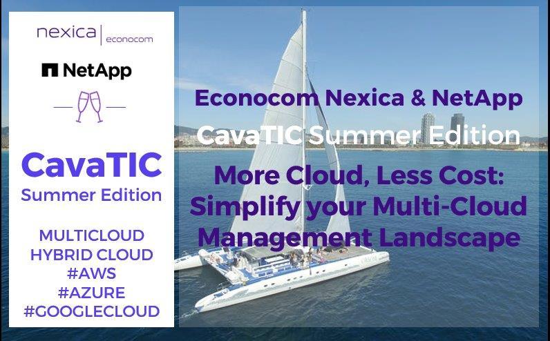 CavaTIC Econocom Nexica amb NetApp: More Cloud, Less Cost: Simplify your Multi-Cloud Management Landscape